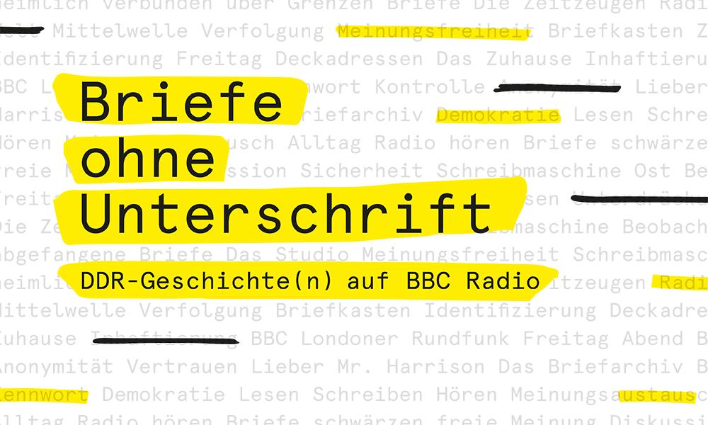 Briefe ohne Unterschrift. DDR-Geschichte(n) auf BBC Radio