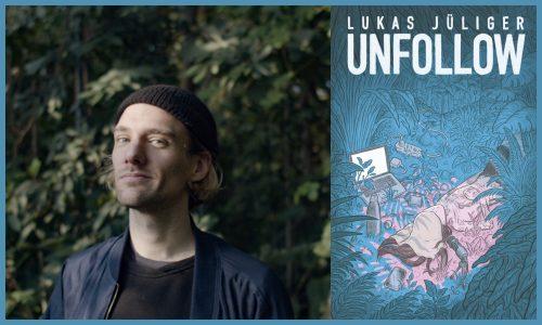 UNFOLLOW mit Lukas Jüliger